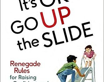 Renegade Rules for Raising Confident and Creative Kids
