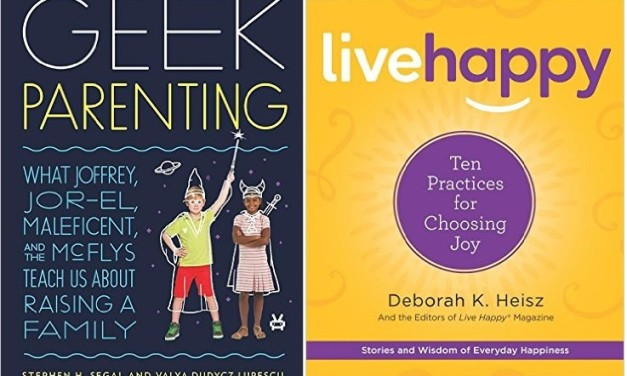 Geek Parenting + Live Happy