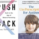 Push Back + The Un-Prescription for Autism