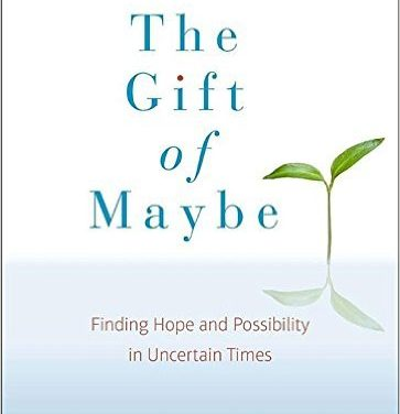 Finding Hope and Possibility in Uncertain Times