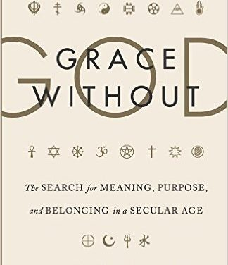 The Search for Meaning, Purpose, and Belonging in a Secular Age