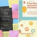 What I Wish My Teacher Knew + The End of American Childhood
