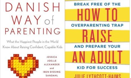 The Danish Way of Parenting + How to Raise an Adult