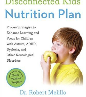 The Nutritional Approach to Enhancing Learning and Focus for Kids with Neurological Disorders