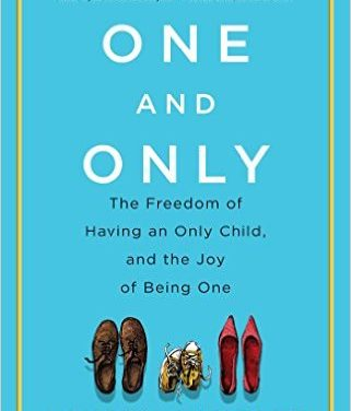 The Freedom of Having an Only Child—And the Joy of Being One.