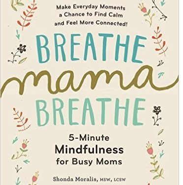 5-Minute Mindfulness for Busy Moms