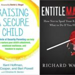 Raising a Secure Child + Entitlemania