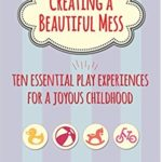 Essential Play Experiences for a Joyous Childhood