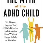 Improve Your Child's Behavior Without Drugs, Labels, or Coersion