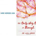 Hire Heroes USA +The Only Way Out Is Through
